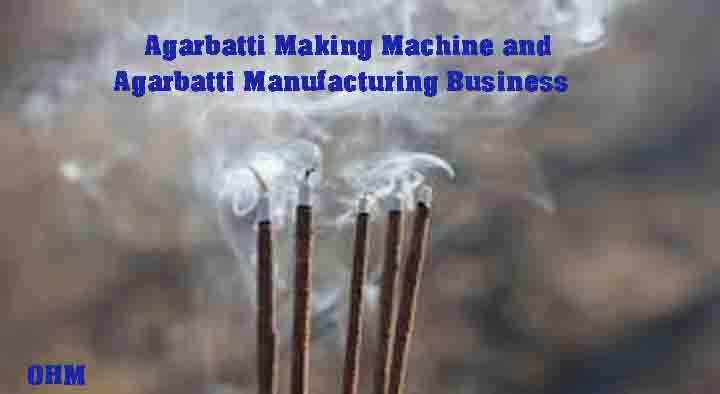 Agarbatti Making Machine and Agarbatti Manufacturing Business